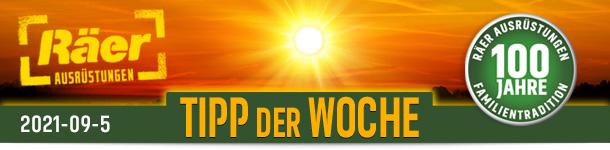 Räer Ausrüstungen Hildesheim TIPP DER WOCHE Ausgabe September 2021 Nr.5